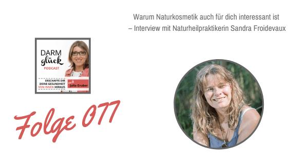 DG077: Warum Naturkosmetik auch für dich interessant ist – Interview mit Naturheilpraktikerin Sandra Froidevaux