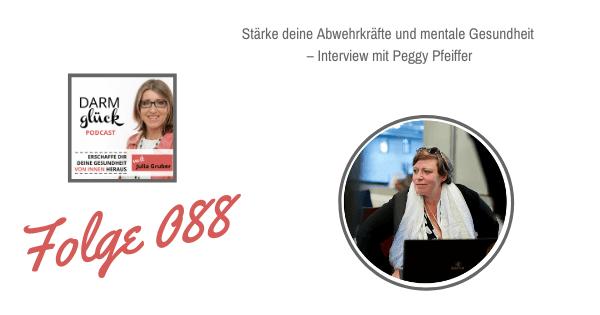 DG088: Stärke deine Abwehrkräfte und mentale Gesundheit – Interview mit Stressregulationstrainerin Peggy Pfeiffer